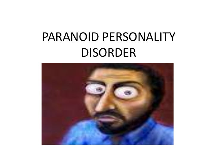 dating a paranoid personality disorder But paranoid personality disorder (ppd) is a real mental disorder which hits real people as it afflicts between 23 percent to 44 percent of the general population, you have likely met someone with this disorder in your life.