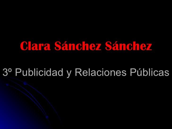 Clara Sánchez Sánchez 3º Publicidad y Relaciones Públicas