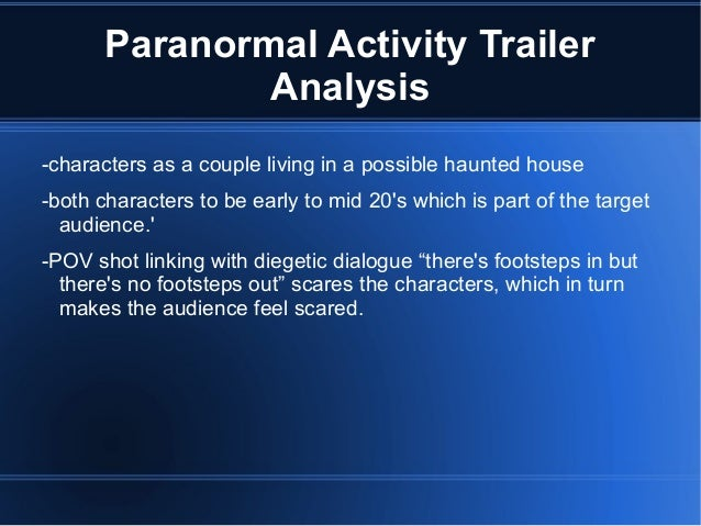 paranormal activity horror analysis More strikingly, the paranormal activity franchise is that rare thing: a  an  incisive analysis, nicholas rombes praises paranormal activity 2 as.