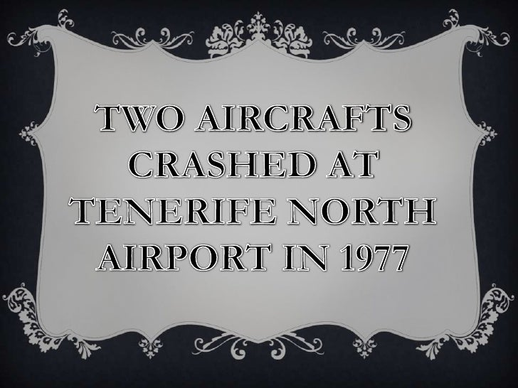 Some 583 people died or were mortally injured on March 27th 1977 after two  Boeing 747 jumbo jets collided on a     runway...