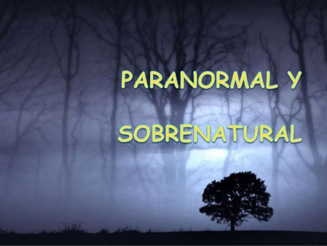 paranormal y sobrenatural
