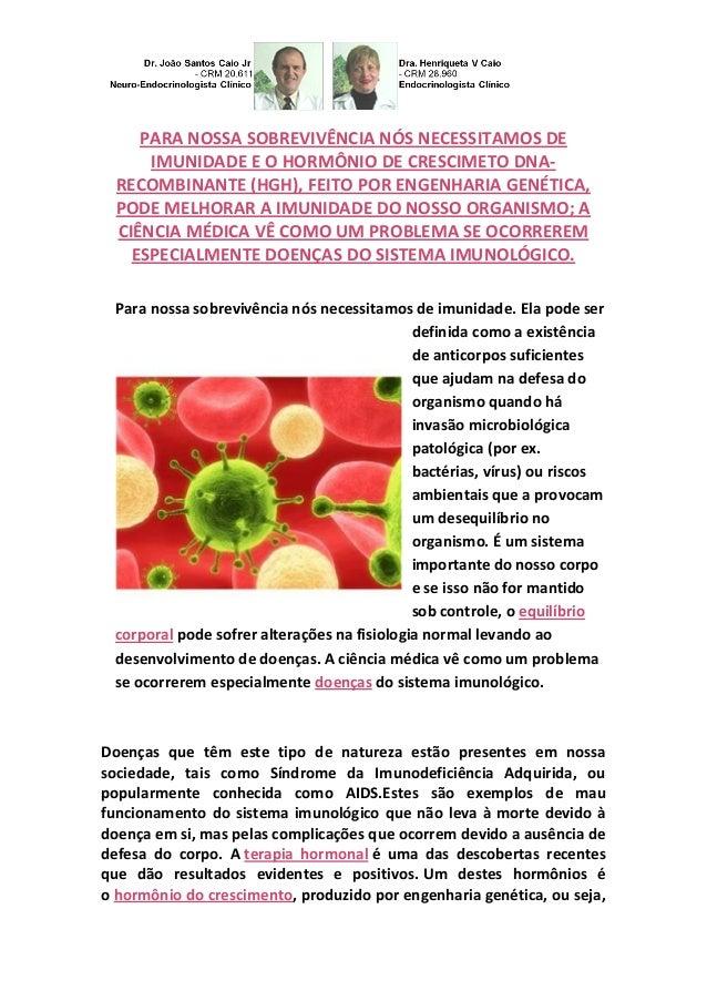 PARA NOSSA SOBREVIVÊNCIA NÓS NECESSITAMOS DE IMUNIDADE E O HORMÔNIO DE CRESCIMETO DNA- RECOMBINANTE (HGH), FEITO POR ENGEN...