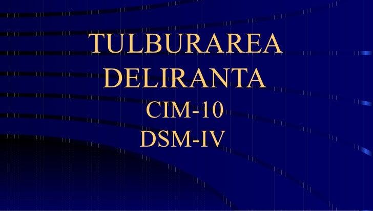 TULBURAREA DELIRANTA CIM-10 DSM-IV