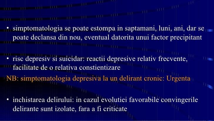 <ul><li>simptomatologia se poate estompa in saptamani, luni, ani, dar se poate declansa din nou, eventual datorita unui fa...