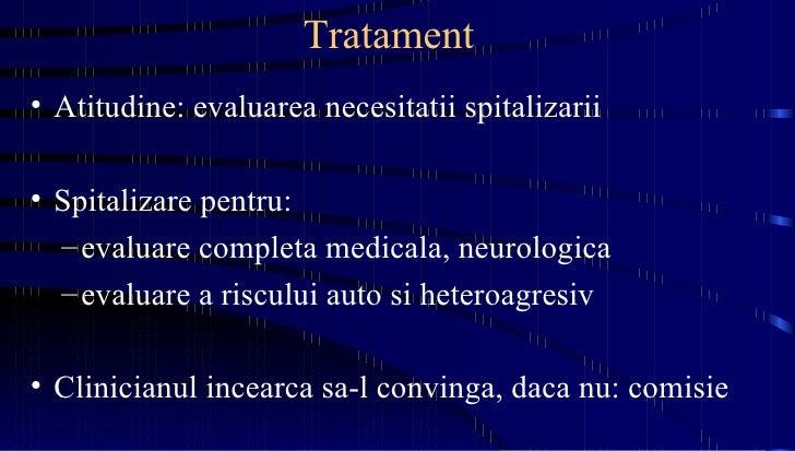 Tratament <ul><li>Atitudine: evaluarea necesitatii spitalizarii </li></ul><ul><li>Spitalizare pentru: </li></ul><ul><ul><l...