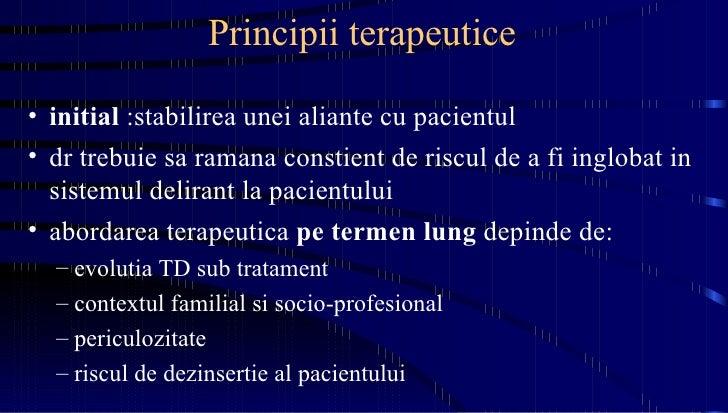 Principii terapeutice <ul><li>initial  :stabilirea unei aliante cu pacientul </li></ul><ul><li>dr trebuie sa ramana consti...