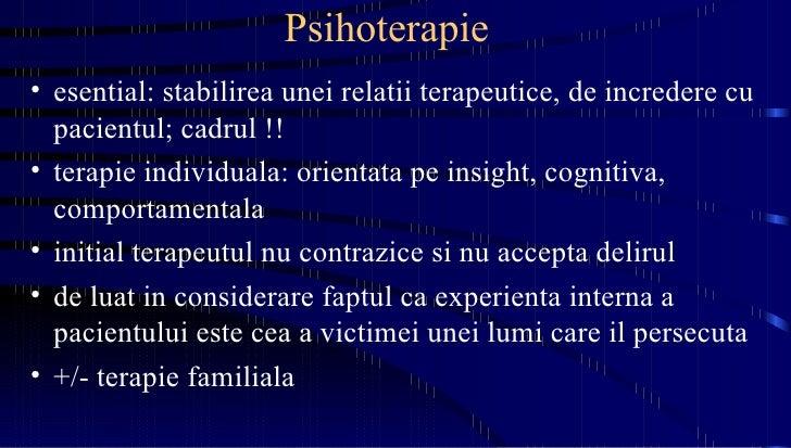 Psihoterapie <ul><li>esential: stabilirea unei relatii terapeutice, de incredere cu pacientul; cadrul !!  </li></ul><ul><l...