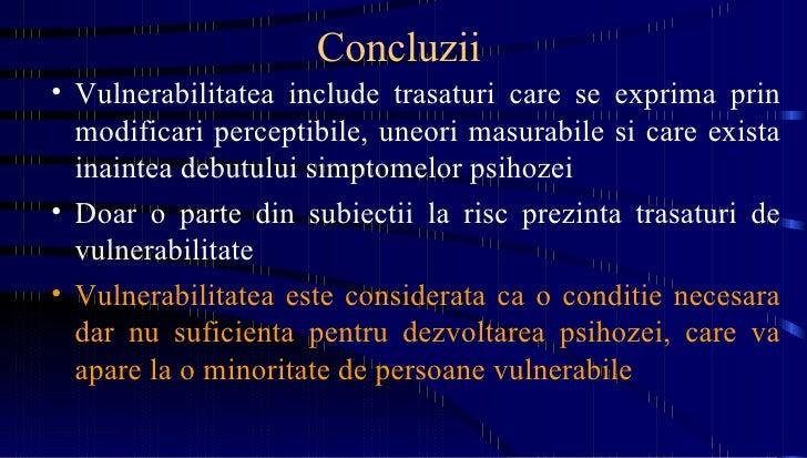 Concluzii <ul><li>Vulnerabilitatea include trasaturi care se exprima prin modificari perceptibile, uneori masurabile si ca...