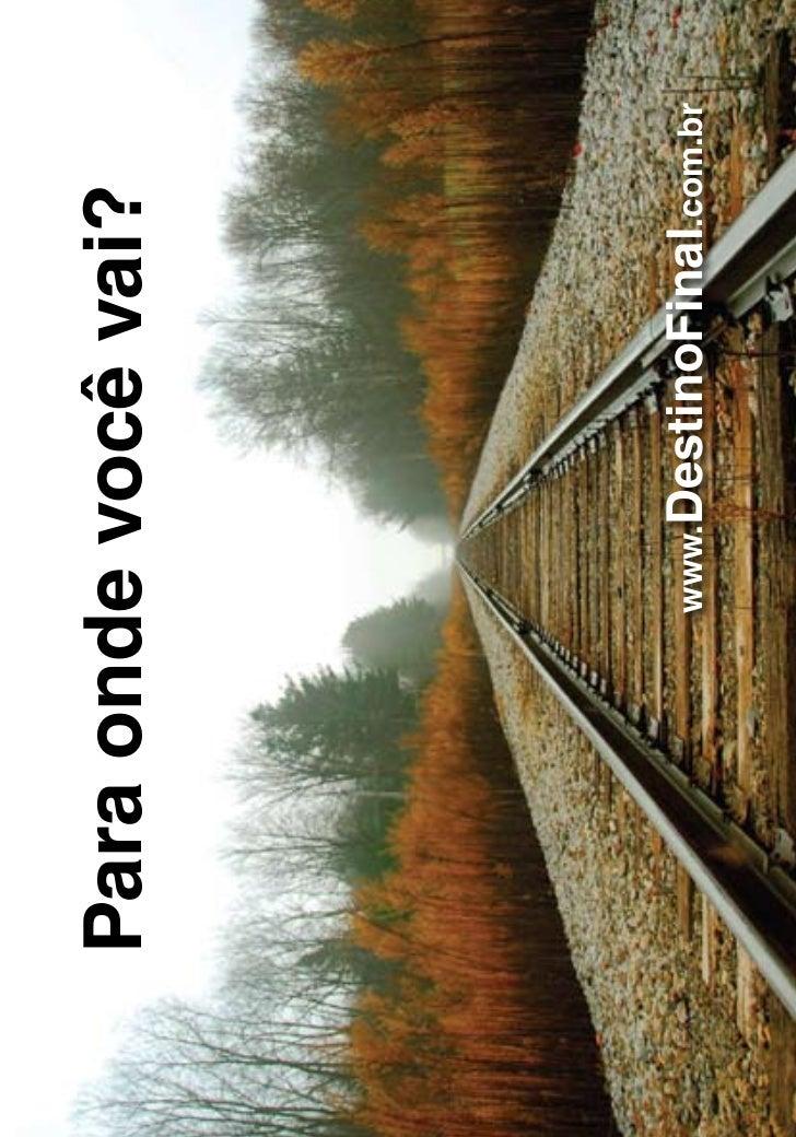 Para onde você vai?        www.DestinoFinal.com.br