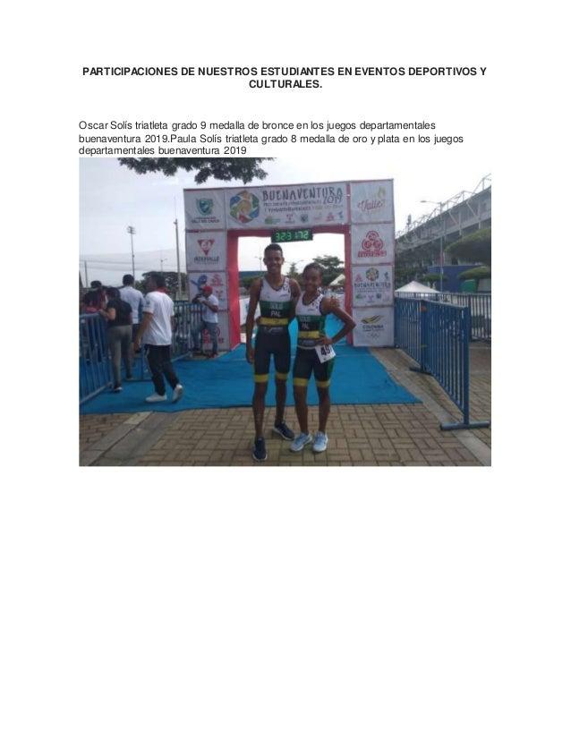 PARTICIPACIONES DE NUESTROS ESTUDIANTES EN EVENTOS DEPORTIVOS Y CULTURALES. Oscar Solís triatleta grado 9 medalla de bronc...