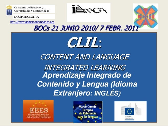 CLIL: CONTENT AND LANGUAGE INTEGRATED LEARNING Aprendizaje Integrado de Contenido y Lengua (Idioma Extranjero: INGLÉS) BOC...