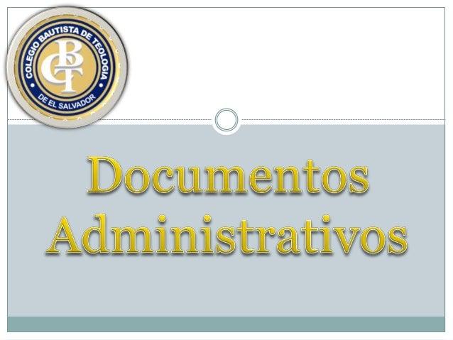 La actividad administrativa se distingue por su carácter  documental, es decir, por reflejarse en documentos que  constitu...