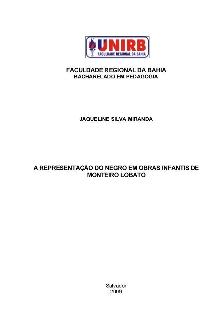 FACULDADE REGIONAL DA BAHIA            BACHARELADO EM PEDAGOGIA                 JAQUELINE SILVA MIRANDA     A REPRESENTAÇÃ...