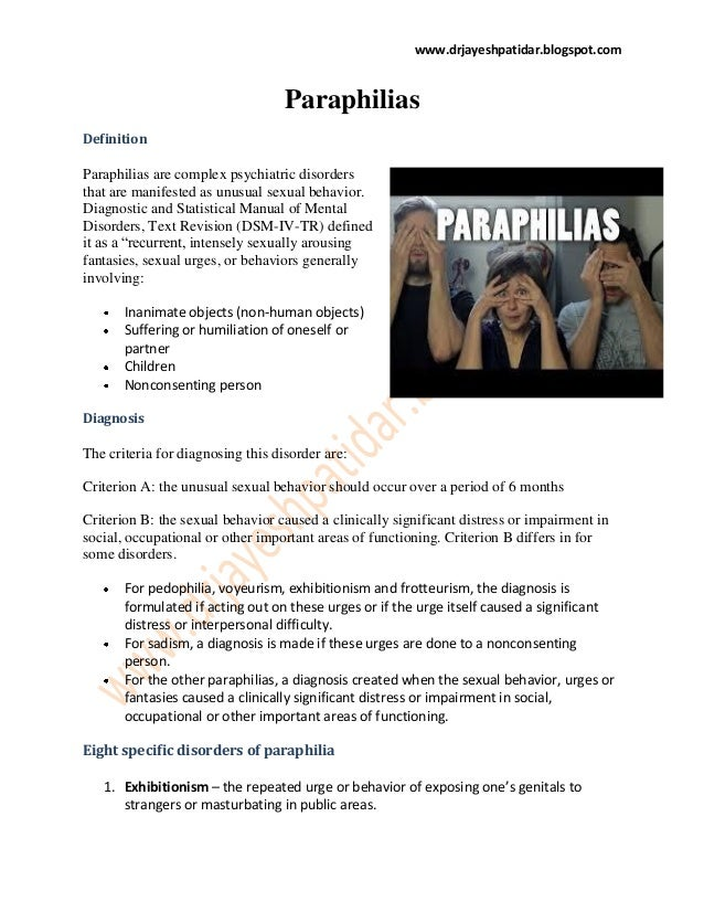 www.drjayeshpatidar.blogspot.com Paraphilias Definition Paraphilias are complex psychiatric disorders that are manifested ...