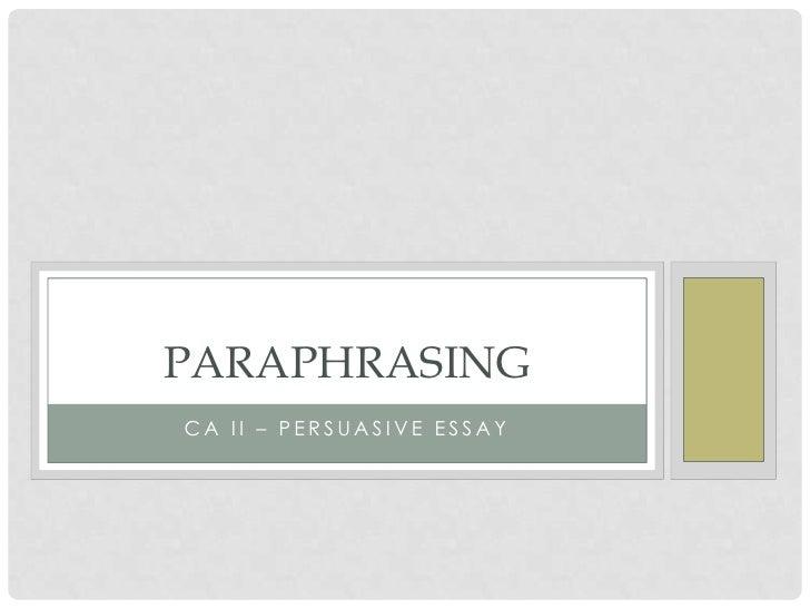 CA II – Persuasive essay<br />Paraphrasing<br />