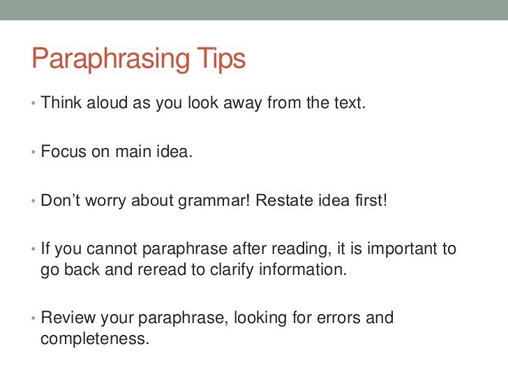 paraphrasing process of restating an author s We call this process paraphrasing the term simply means repeating another person's ideas in your own understanding but retaining the thought of the statement or question simple as it may seem, not everyone applies paraphrasing in all of their conversations.