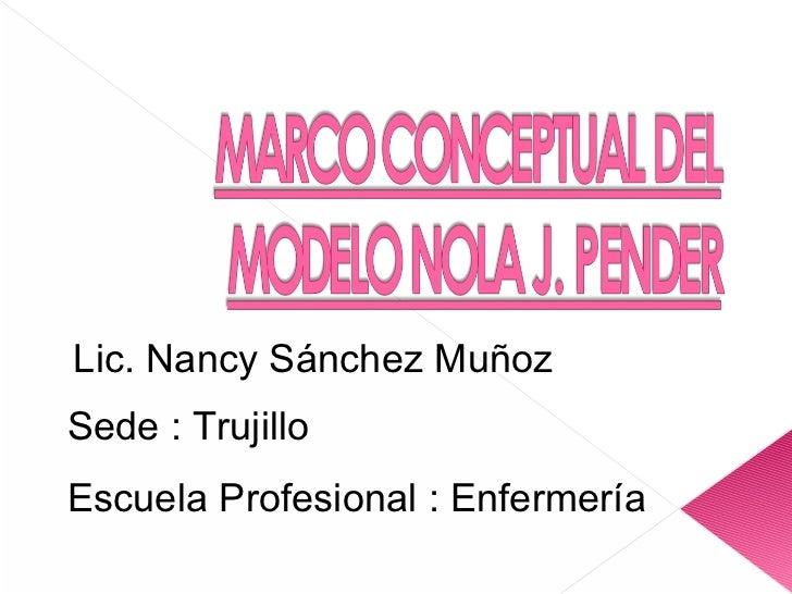 Lic. Nancy Sánchez Muñoz Sede : Trujillo Escuela Profesional : Enfermería