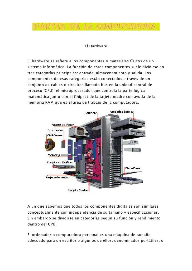 El HardwareEl hardware se refiere a los componentes o materiales físicos de unsistema informático. La función de estos com...