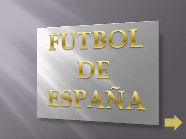 Trabajo de informática                Futbol en España                 Presentado por:                  Huber barrera     ...