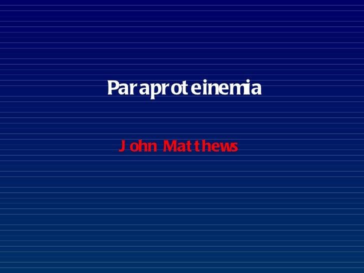 Paraproteinemia John Matthews