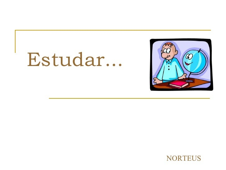 Estudar... NORTEUS