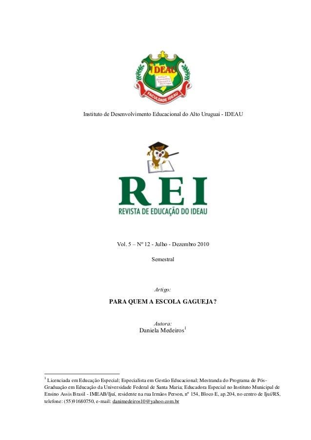 Instituto de Desenvolvimento Educacional do Alto Uruguai - IDEAU Vol. 5 – Nº 12 - Julho - Dezembro 2010 Semestral Artigo: ...