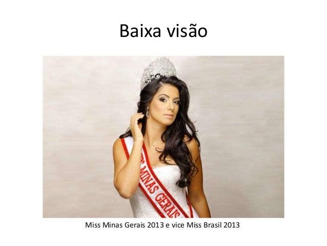Baixa visão  Miss Minas Gerais 2013 e vice Miss Brasil 2013