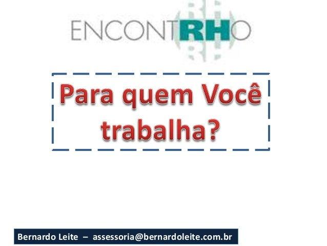 Bernardo Leite – assessoria@bernardoleite.com.br