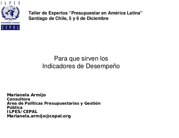 """Taller de Expertos """"Presupuestar en América Latina""""         Santiago de Chile, 5 y 6 de Diciembre                    Para ..."""