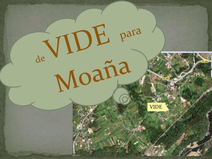 de VIDEpara Moaña<br />VIDE<br />