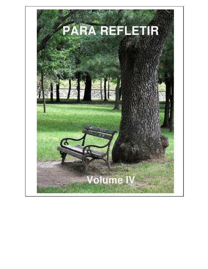 PARA REFLETIR        Volume IV