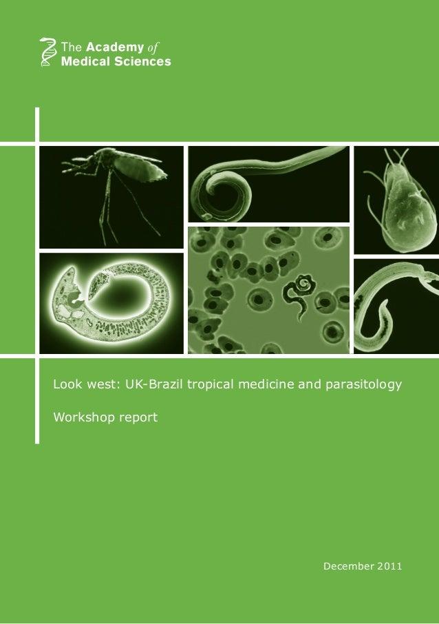 1 December 2011 Look west: UK-Brazil tropical medicine and parasitology Workshop report