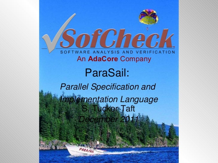 ParaSail:  Parallel Specification and  Implementation Language S. Tucker Taft December 2011 An  AdaCore  Company