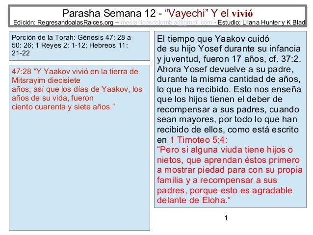 """1 Parasha Semana 12 - """"Vayechi"""" Y el vivió Edición: RegresandoalasRaices.org – mesianicoscolombia@gmail.com - Estudio: Lii..."""