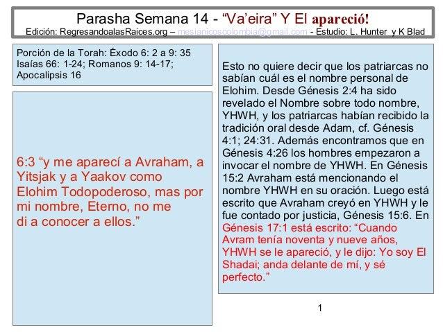 """1 Parasha Semana 14 - """"Va'eira"""" Y El apareció! Edición: RegresandoalasRaices.org – mesianicoscolombia@gmail.com - Estudio:..."""