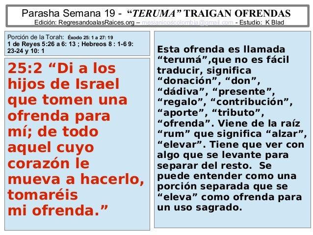 """1 Parasha Semana 19 - """"TERUMA"""" TRAIGAN OFRENDAS Edición: RegresandoalasRaices.org – mesianicoscolombia@gmail.com - Estudio..."""