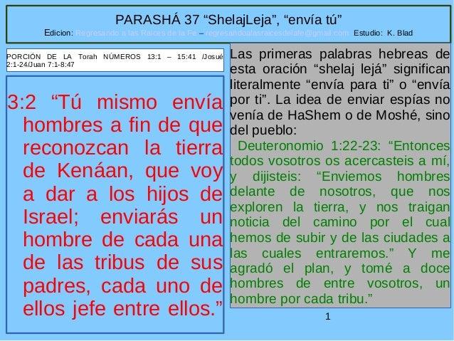"""1 PARASHÁ 37 """"ShelajLeja"""", """"envía tú"""" Edicion: Regresando a las Raices de la Fe – regresandoalasraicesdelafe@gmail.com Est..."""