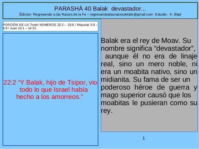 PARASHÁ 40 Balak devastador...  Edicion: Regresando a las Raices de la Fe – regresandoalasraicesdelafe@gmail.com Estudio: ...