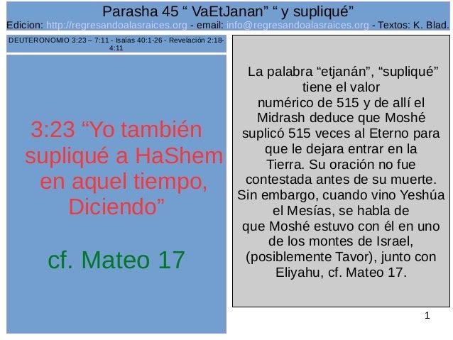 """1 3:23 """"Yo también supliqué a HaShem en aquel tiempo, Diciendo"""" cf. Mateo 17 La palabra """"etjanán"""", """"supliqué"""" tiene el val..."""