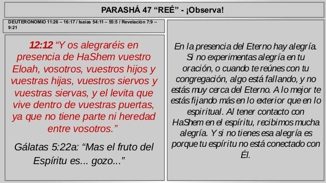 """PARASHÁ 47 """"REÉ"""" - ¡Observa!  12:12 """"Y os alegraréis en  presencia de HaShem vuestro  Eloah, vosotros, vuestros hijos y  v..."""