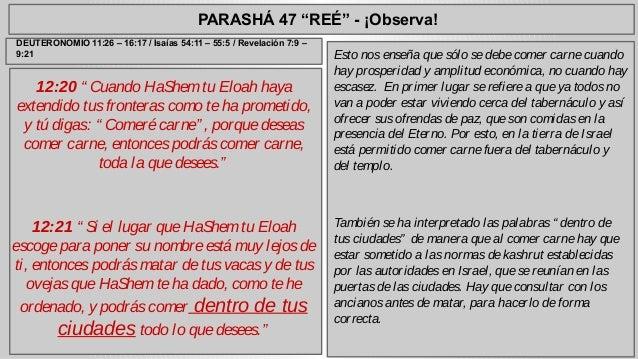 """PARASHÁ 47 """"REÉ"""" - ¡Observa!  12:20 """" Cuando HaShem tu Eloah haya  extendido tus fronteras como te ha prometido,  y tú dig..."""