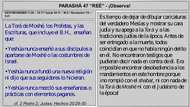 """PARASHÁ 47 """"REÉ"""" - ¡Observa!  La Torá de Moshé, los Profetas, y las  Escrituras, que incluye el B.H., enseñan  que:  • Yes..."""