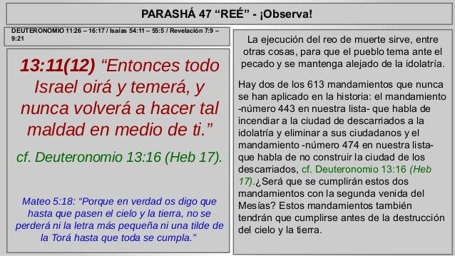 """PARASHÁ 47 """"REÉ"""" - ¡Observa!  13:11(12) """"Entonces todo  Israel oirá y temerá, y  nunca volverá a hacer tal  maldad en medi..."""