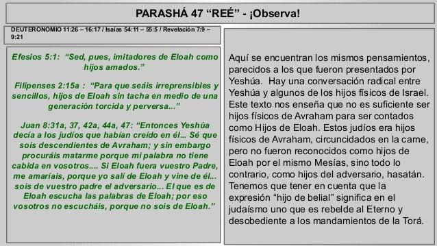 """PARASHÁ 47 """"REÉ"""" - ¡Observa!  Efesios 5:1: """"Sed, pues, imitadores de Eloah como  hijos amados.""""  Filipenses 2:15a : """"Para ..."""