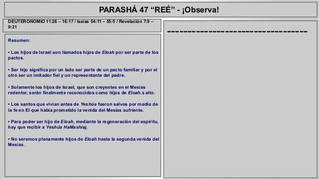 """PARASHÁ 47 """"REÉ"""" - ¡Observa!  Resumen:  • Los hijos de Israel son llamados hijos de Eloah por ser parte de los  pactos.  •..."""