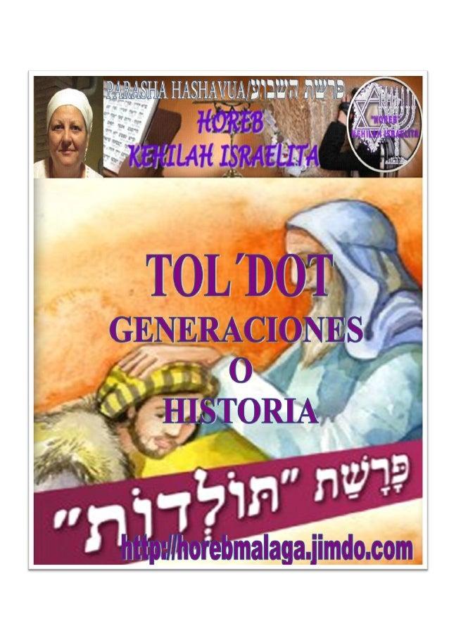 PARASHA DE LA SEMANA                                תולדות       Parasha nº 6 Toldot (Generaciones o Historia)          ...
