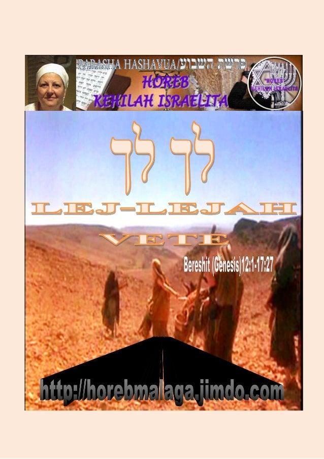 PARASHA DE LA SEMANA                           לך לך                    Parasha nº 3 Lej –Lejá (Vete)          Mes 8º (C...
