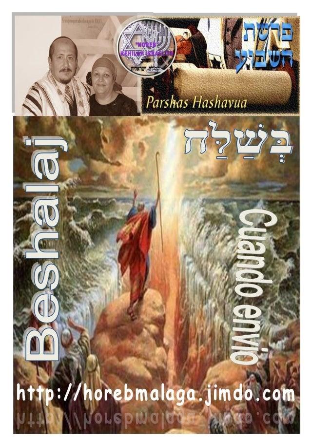 בְּשַׁ לַׁח Parasha nº 16 Beshalaj (Cuando envió) Por:  Mes 10º (Calendario Kodesh de YHWH) (5774 / 28 /TEVET (11-01-201...