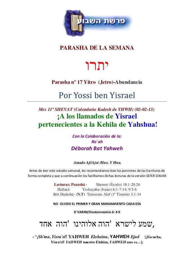 [Berajah-Bendición antes de leer las Porciones de las                          Escrituras             Baruj Ata YHWH Elohe...