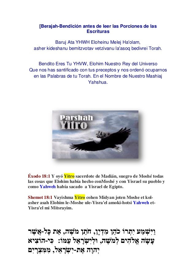 Parashah 17: Yitro (Jetró) Shemot 18:1-20:23(26)18    1 Ahora    Yitro el sacerdote de Midyan, el suegro de Moshe, oyó tod...